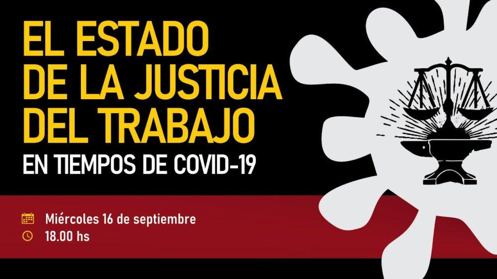 «El estado de la Justicia del Trabajo en tiempos de Covid»